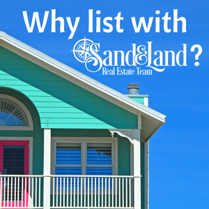 Why list with Sand & Land Real Estate Team?